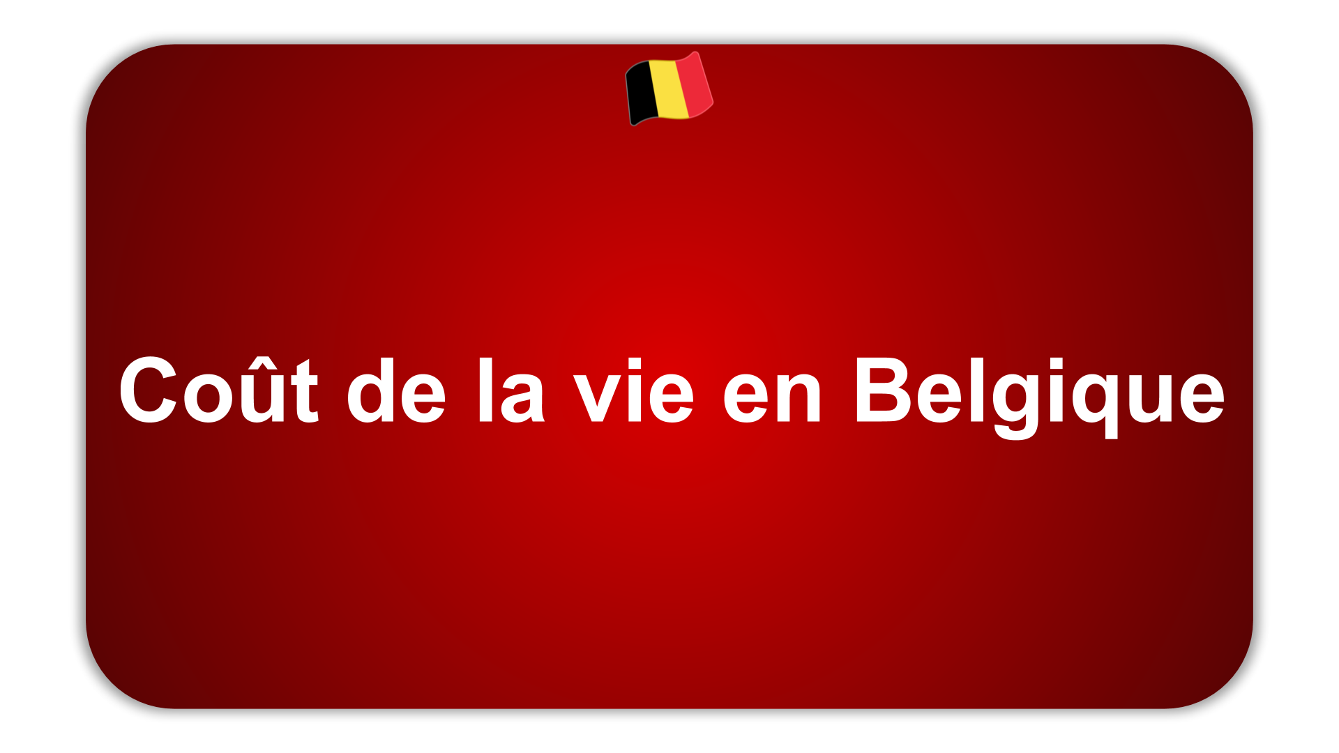 Coût de la vie en Belgique