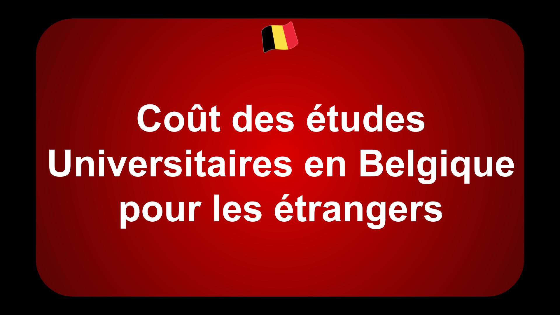 Coût des études Universitaires en Belgique pour les étrangers