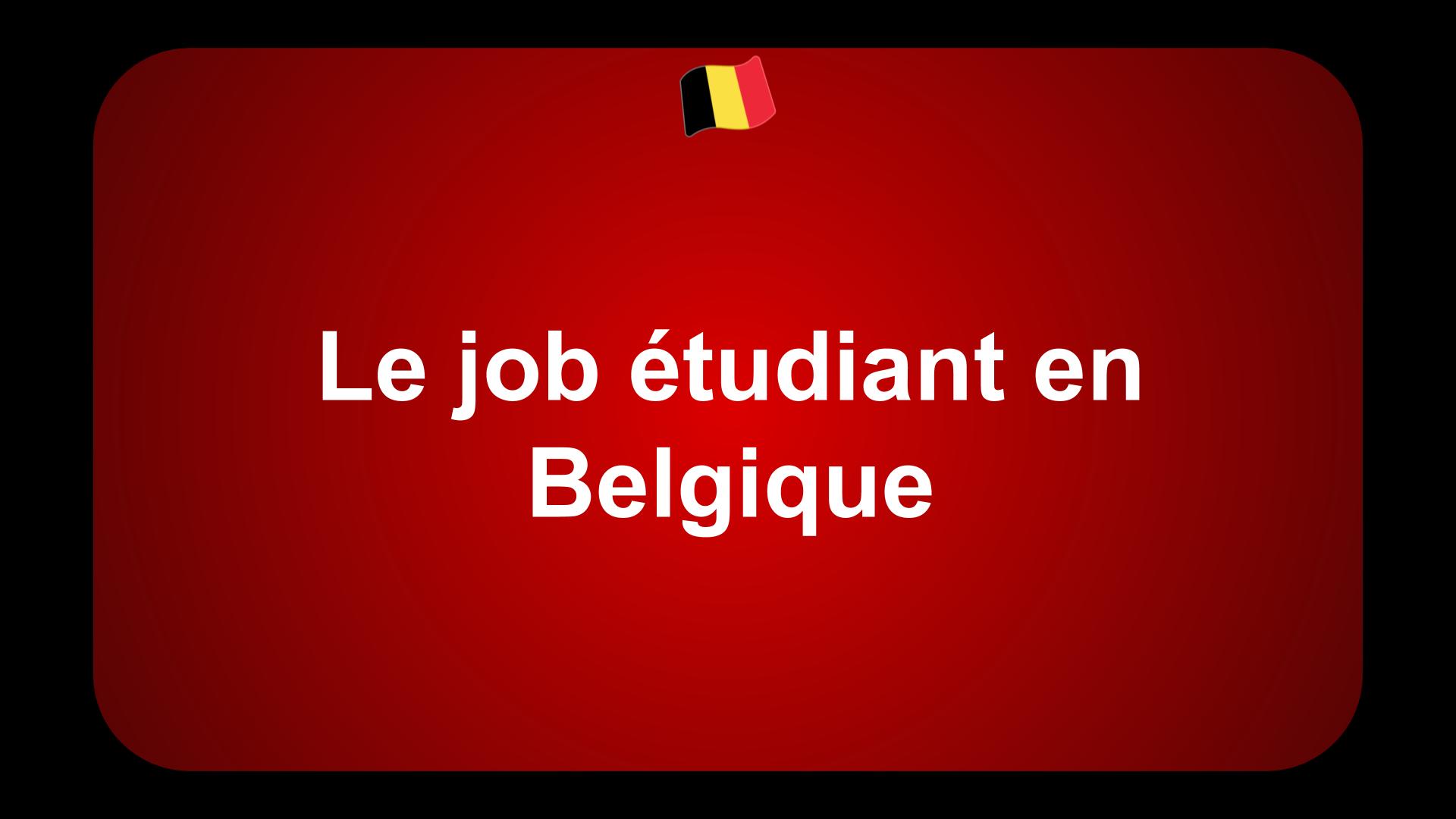 Le job étudiant en Belgique