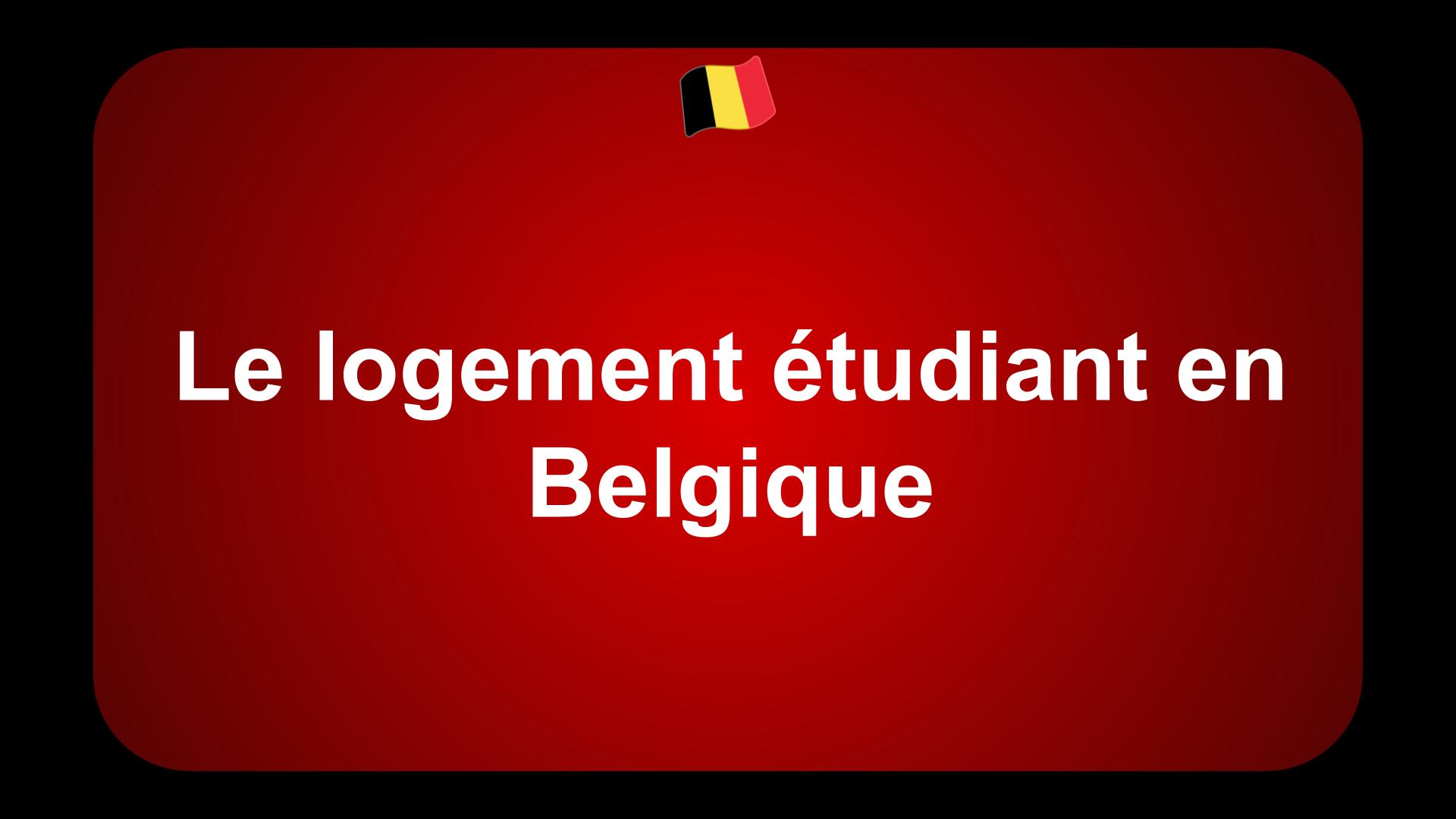 Le logement étudiant en Belgique