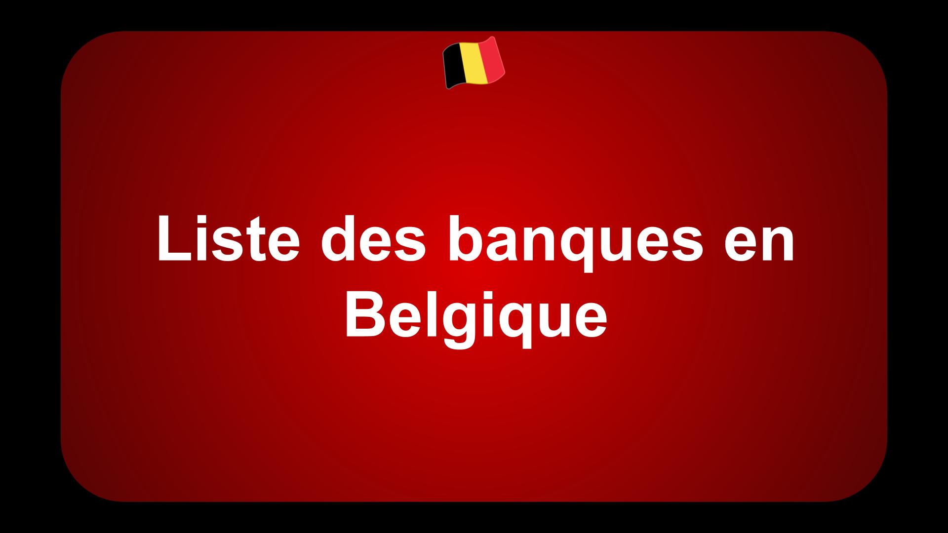 Liste des banques en Belgique