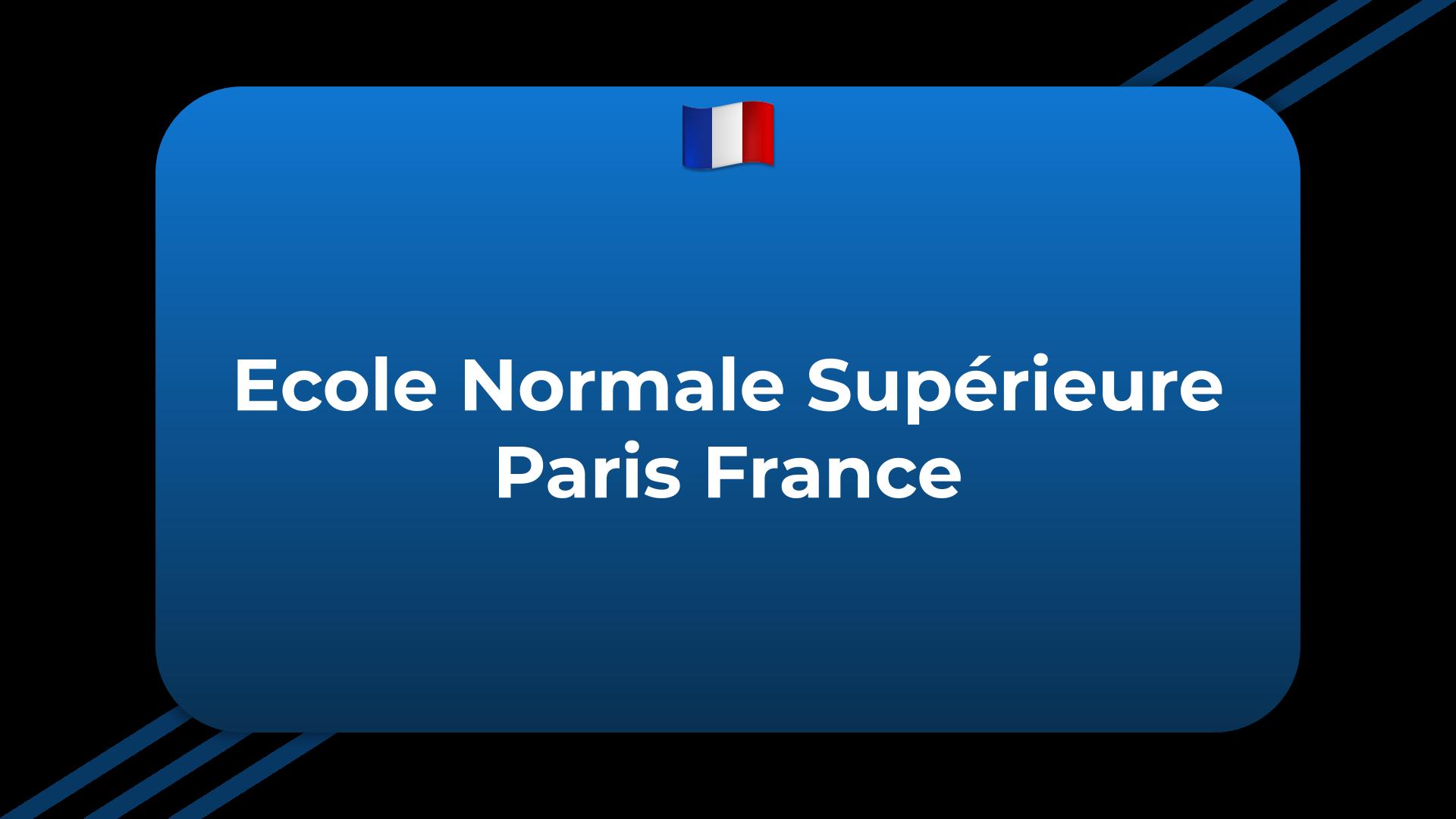 Ecole Normale Supérieure Paris