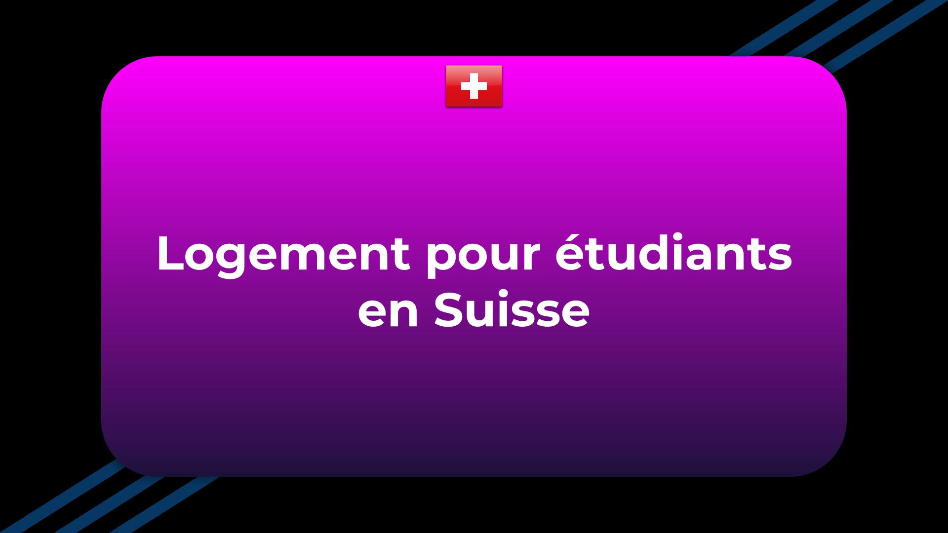 Logement pour étudiants en Suisse