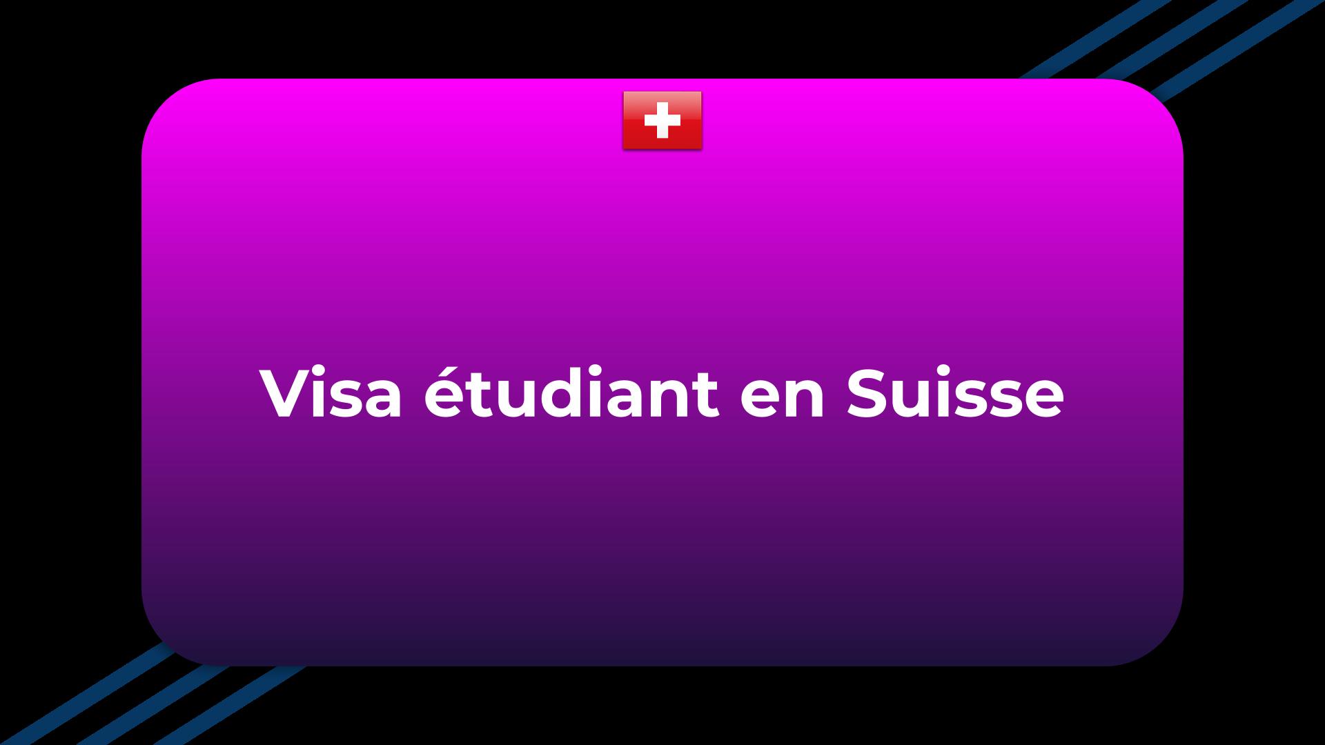 Visa étudiant en Suisse
