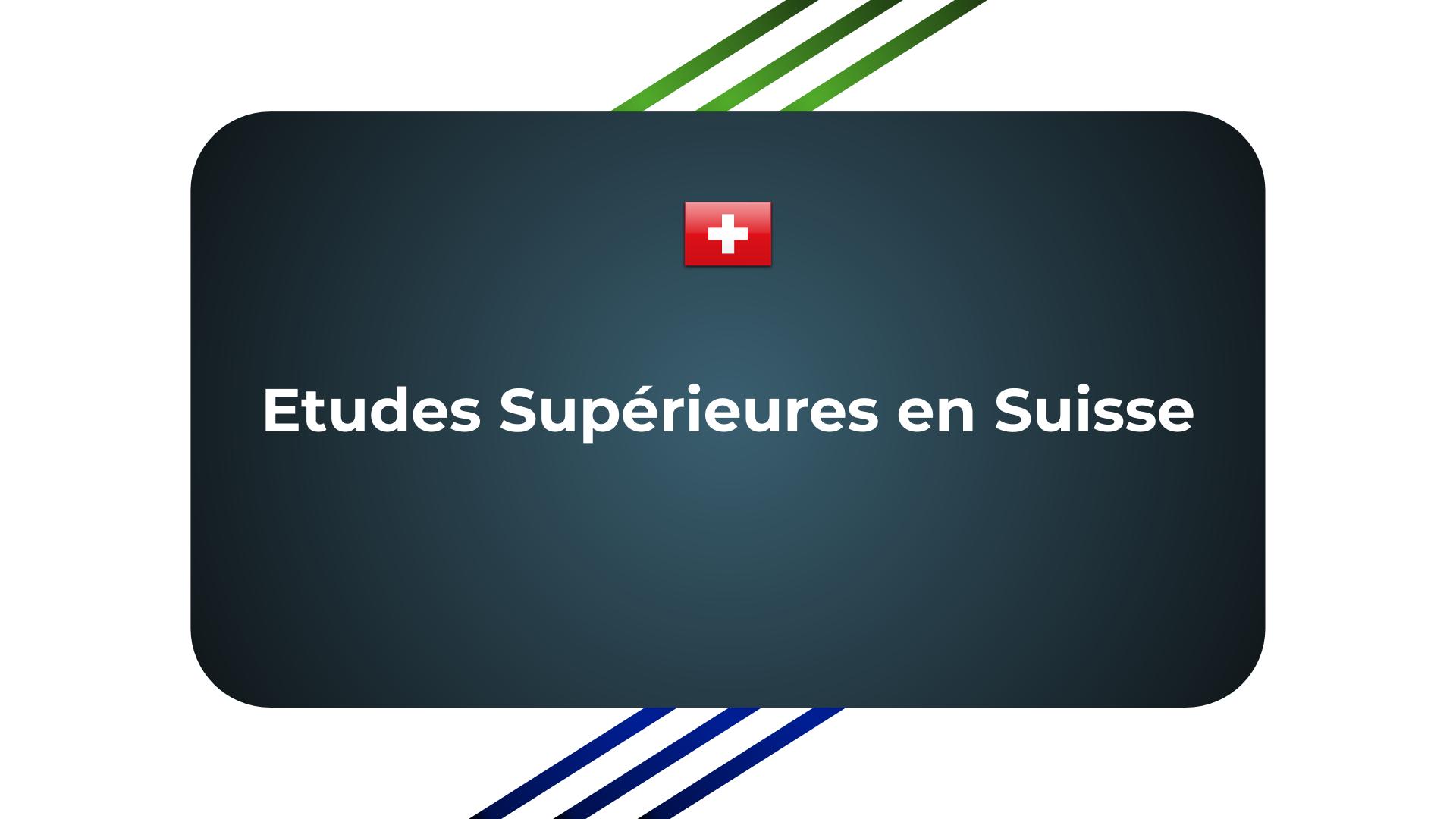 études Supérieures en Suisse