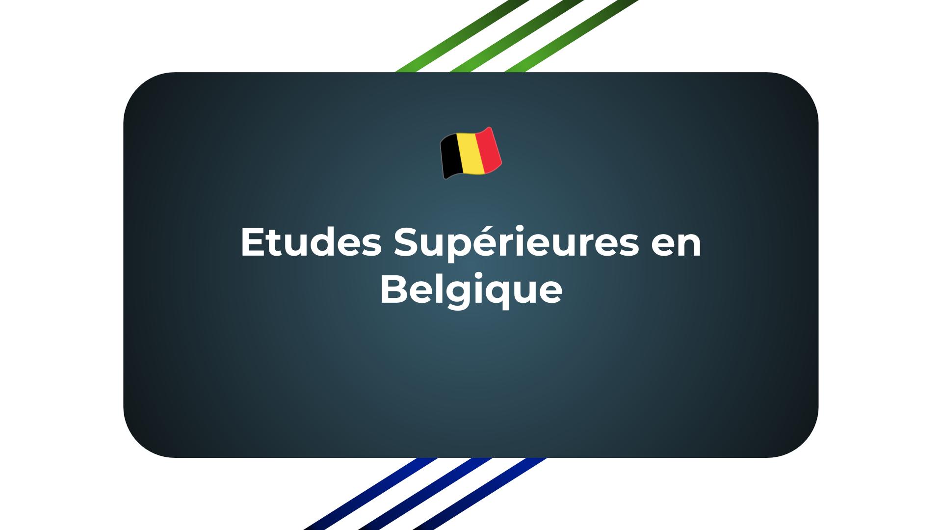 Etudes Supérieures en Belgique