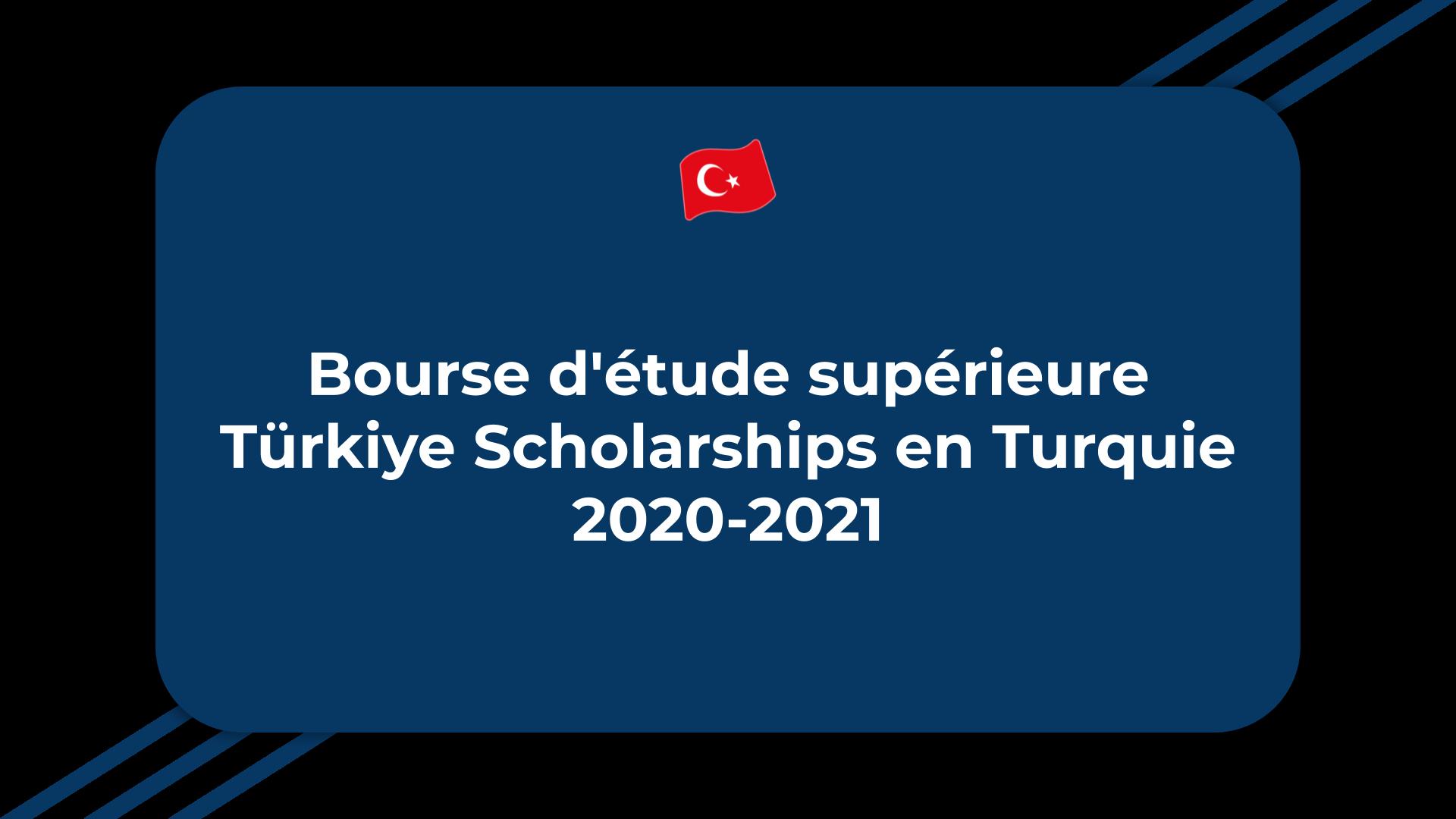 Bourse d'étude supérieure Türkiye Scholarships
