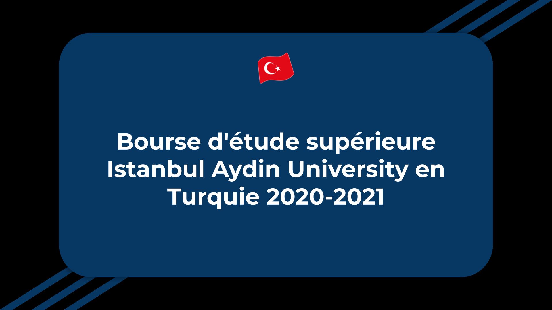Bourse d'étude supérieure Istanbul Aydin University