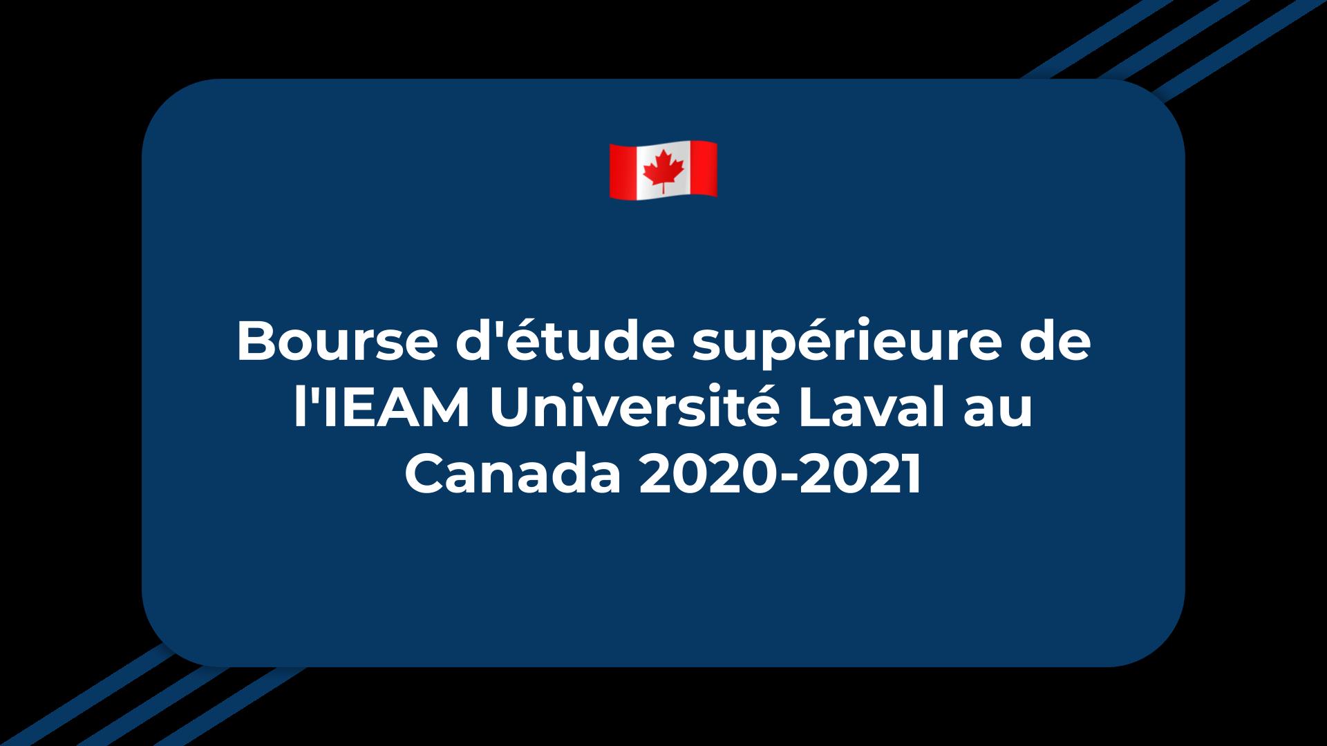 Bourse d'étude supérieure de l'IEAM Université Laval