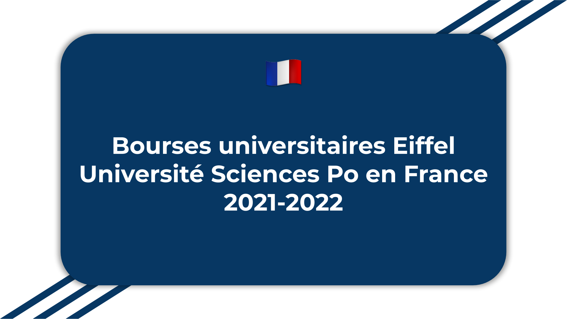 Bourses universitaires Eiffel Université Sciences Po en France 2021