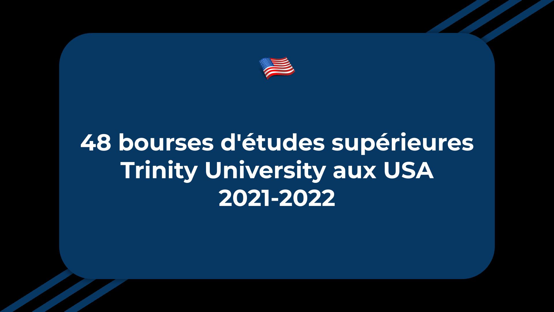 48 bourses d'études supérieures Trinity University