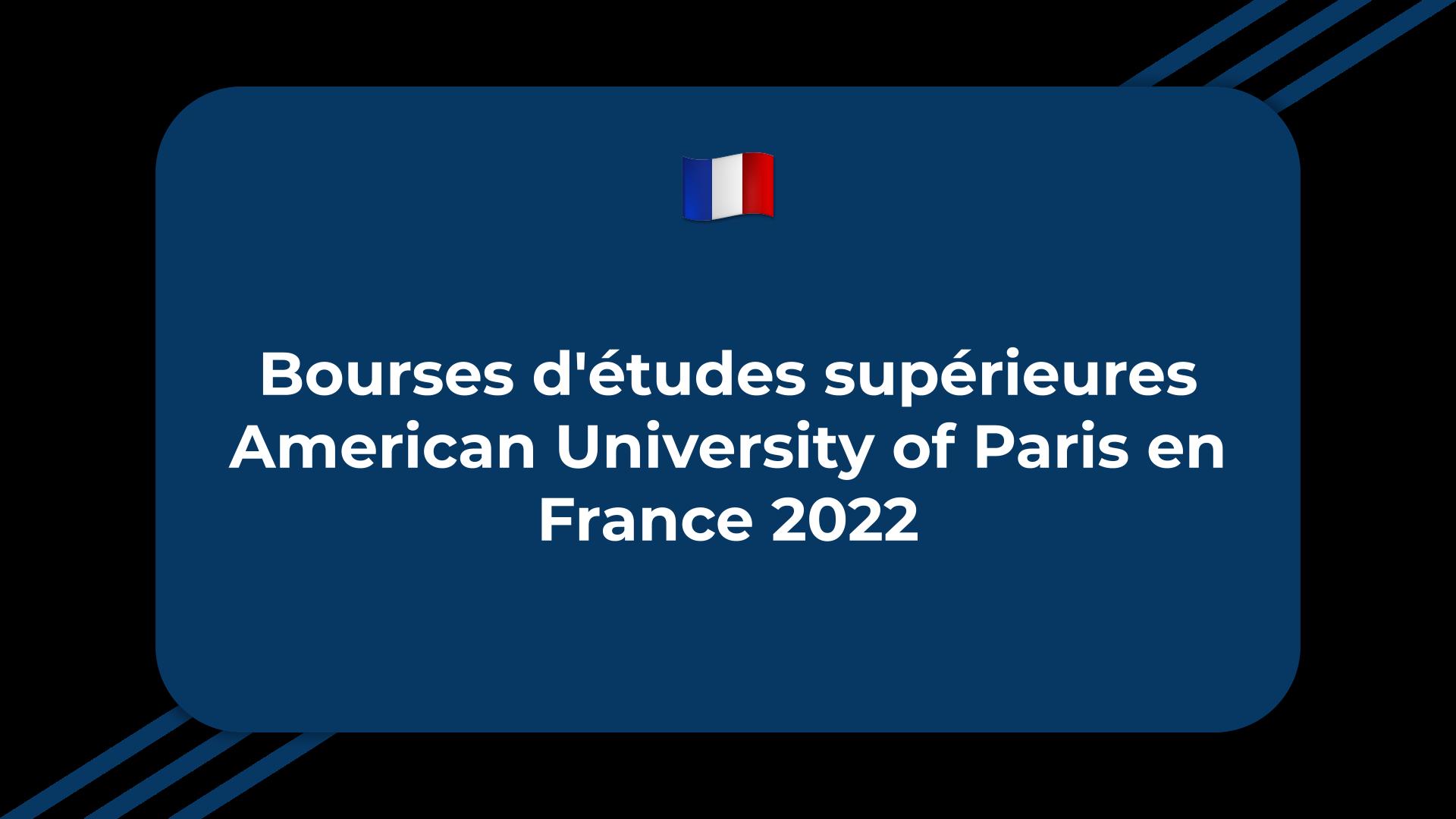 Bourses d'études supérieures American University of Paris