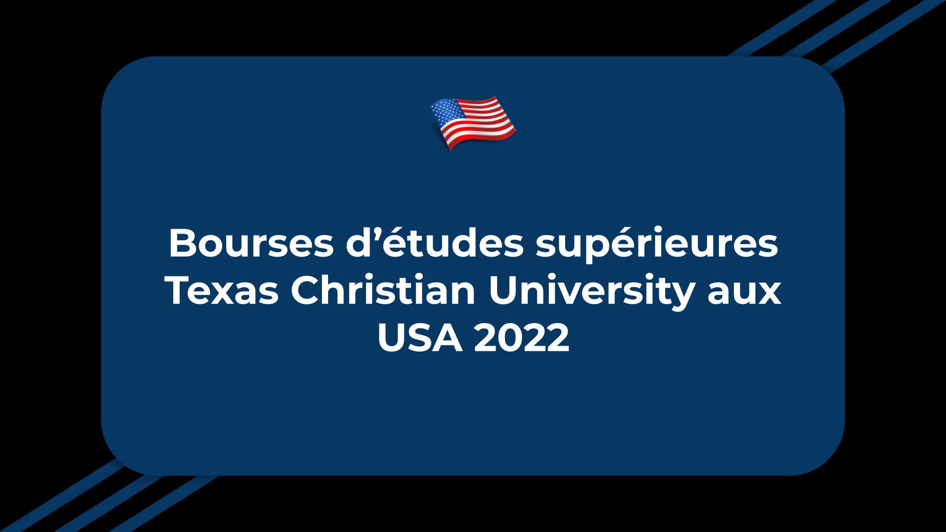 Bourses d'études supérieures Texas Christian University