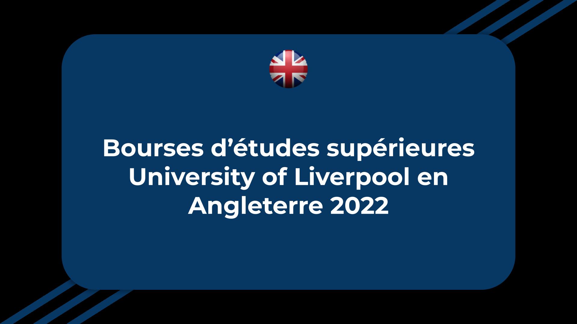 Bourses d'études supérieures University of Liverpool